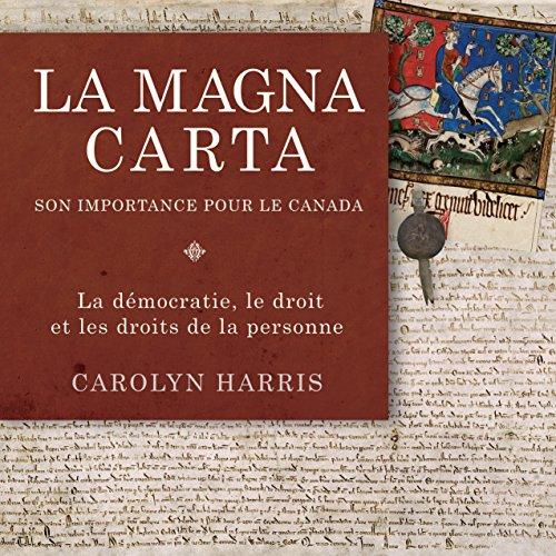 la-magna-carta-son-importance-pour-le-canada-la-democratie-le-droit-et-les-droits-de-la-personne