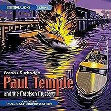 Paul Temple and the Madison Mystery (Dramatised) Radio/TV Program by Francis Durbridge Narrated by Crawford Logan, Gerda Stevenson