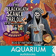 The Blackheath Seance Parlour (       UNABRIDGED) by Alan Williams Narrated by Matthew Mullane