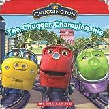 Chuggington: The Chugger Champion