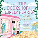 The Little Bookshop of Lonely Hearts Hörbuch von Annie Darling Gesprochen von: Laura Kirman