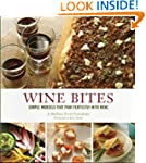 Wine Bites: 64 Simple Nibbles That Pa...