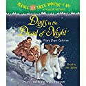 Magic Tree House, Book 46: Dogs in the Dead of Night (       UNABRIDGED) by Mary Pope Osborne Narrated by Mary Pope Osborne