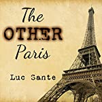 Other Paris | Luc Sante