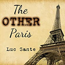 Other Paris (       UNABRIDGED) by Luc Sante Narrated by Luc Sante