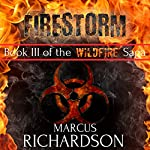Firestorm: The Wildfire Saga, Book 3 | Marcus Richardson