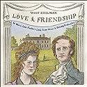 Love & Friendship: In Which Jane Austen's Lady Susan Vernon Is Entirely Vindicated Hörbuch von Whit Stillman Gesprochen von: Helen Johns, Matt Addis