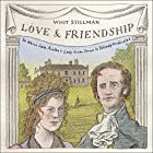 Love & Friendship: In Which Jane Austen's Lady Susan Vernon Is Entirely Vindicated Hörbuch von Whit Stillman Gesprochen von: Helen Johns, Matt Addis