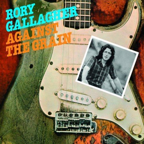 Against the Grain by Rory Gallagher (2012-05-03)