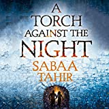 A Torch Against the Night: An Ember in the Ashes, Book 2