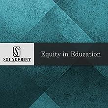 Equity in Education Radio/TV Program by Kathy Baron Narrated by Barbara Bogaev, Kathy Baron