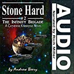 Stone Hard: The Infinity Brigade, Book 2 | Andrew Beery