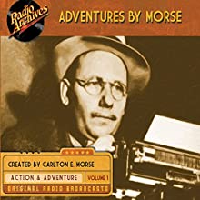Adventures by Morse, Volume 1 (       UNABRIDGED) by Carlton E. Morse Narrated by  full cast