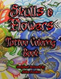img - for Tattoo Coloring Book Skulls & Flowers (Volume 2) book / textbook / text book