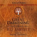 The Great Darkening: Epic of Haven Trilogy, Book 1 Audiobook by R.G. Triplett Narrated by Mark Topping