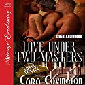 Love Under Two Masters: Lusty, Texas Audiobook by Cara Covington Narrated by Audrey Lusk