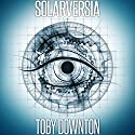 Solarversia: The Year Long Game Audiobook by Toby Downton Narrated by Peter Kenny