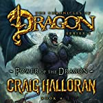 Power of the Dragon: The Chronicles of Dragon, Series 2, Book 9 of 10 | Craig Halloran