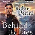 Behind the Lies: A Montgomery Justice Novel, Book 2 Hörbuch von Robin Perini Gesprochen von: Nick Podehl