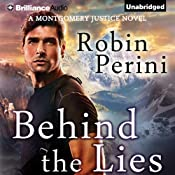 Behind the Lies: A Montgomery Justice Novel, Book 2 | Robin Perini