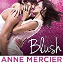 Blush: Rockstar Series #2 (       UNABRIDGED) by Anne Mercier Narrated by CJ Bloom