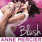 Blush: Rockstar Series #2 | Anne Mercier