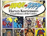 img - for From Aargh! to Zap!: Harvey Kurtzman's Visual History of the Comics by Harvey Kurtzman, J. Michael Barrier (1991) Paperback book / textbook / text book