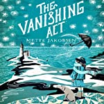 The Vanishing Act: A Novel | Mette Jakobsen