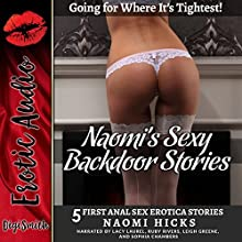 Naomi's Sexy Backdoor Stories: Going for Where It's Tightest! | Livre audio Auteur(s) : Naomi Hicks Narrateur(s) : Lacy Laurel, Ruby Rivers, Leigh Greene, Sophia Chambers