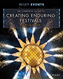 img - for The Complete Guide to Creating Enduring Festivals (The Wiley Event Management Series) by Derrett, Ros (March 23, 2015) Hardcover book / textbook / text book