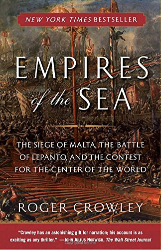 empires-of-the-sea-the-siege-of-malta-the-battle-of-lepanto-and-the-contest-for-the-center-of-the-wo