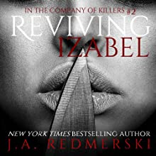 Reviving Izabel: In the Company of Killers, Book 2 (       UNABRIDGED) by J.A. Redmerski Narrated by Stephen Bel Davies, Kate Reinders