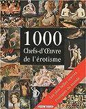 echange, troc Collectif - 1000 Chefs-d'Oeuvre de l'Erotisme