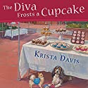 The Diva Frosts a Cupcake: Domestic Diva, Book 7 Audiobook by Krista Davis Narrated by Hillary Huber