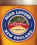 img - for Beer Lover's New England, 2nd: Best Breweries, Brewpubs & Beer Bars (Beer Lovers Series) book / textbook / text book