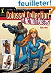 Colossal Collection of Action Poses:...