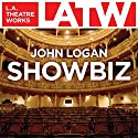 Showbiz Performance by John Logan Narrated by John Berczeller, Holly Cardone, Kyle Colerider-Krugh, Molly Hagan, Todd Kimsey, Kenneth Northcott, Denis O'Hare
