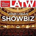 Showbiz Performance by John Logan Narrated by John Berczeller, Holly Cardone, Kyle Colerider-Krugh, Molly Hagan, Todd Kimsey, Kenneth Northcott, Denis O'Hare
