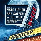 Movie Nightcap: The Reserve Collection, Vol. 1 Rede von Nate Fisher, Abe Saffer, Jill Tighe Gesprochen von: Nate Fisher, Abe Saffer, Jill Tighe