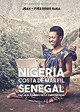 Nigeria, Costa de Marfil, Senegal hacia el camino de la emergencia
