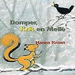 Domper, Krik en Melle [Disappointment, Jack and Melle] | Hanna Kraan