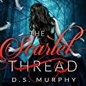 The Scarlet Thread: The Fated Destruction Hörbuch von Derek Murphy Gesprochen von: Austenne Grey