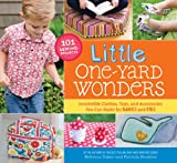 Little One-Yard Wonders: Irresistible Clothes, Toys, and Accessories You Can Make for Babies and Kids