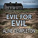 Evil for Evil: DI Marjory Fleming, Book 7 Audiobook by Aline Templeton Narrated by Lesley Mackie
