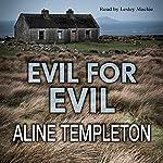 Evil for Evil: DI Marjory Fleming, Book 7   Aline Templeton