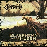 Blasphemy Made Flesh Cryptopsy