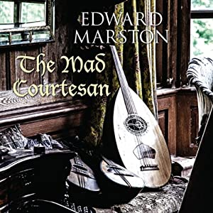 The Mad Courtesan | [Edward Marston]