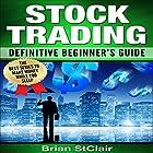 Stock Trading: Definitive Beginner's Guide Hörbuch von Brian StClair Gesprochen von: Mike Norgaard
