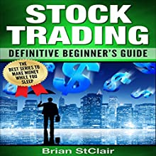 Stock Trading: Definitive Beginner's Guide Audiobook by Brian StClair Narrated by Mike Norgaard