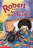 Robert and the Attack of the Giant Tarantula